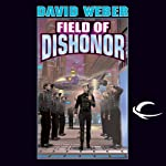 Field of Dishonor: Honor Harrington, Book 4 (       UNABRIDGED) by David Weber Narrated by Allyson Johnson