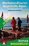 Rother Wanderbuch Wochenendtouren Bayerische Alpen mit angrenzendem Tirol. 28 Touren zwischen Oberstdorf und Berchtesgaden. Mit GPS-Tracks