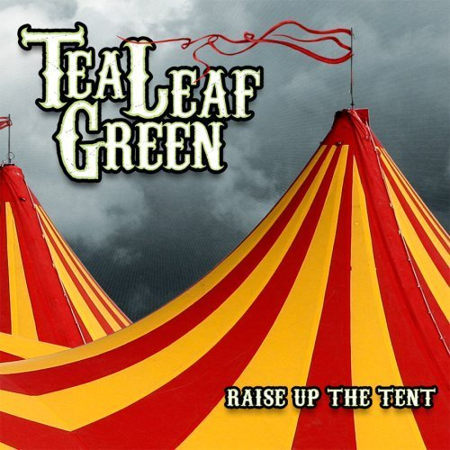 Raise Up The Tent By Tea Leaf Green [Music Cd]