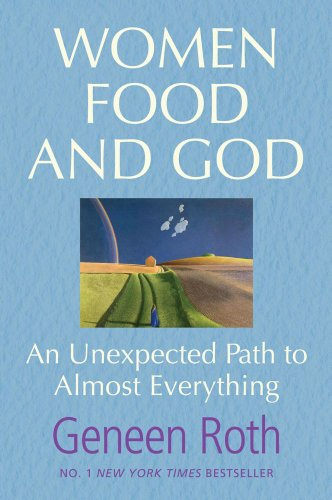Women Food and God: An Unexpected Path to Almost