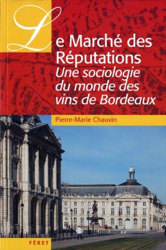 Le Marché des Réputations : Une sociologie du monde des vins de Bordeaux