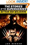 Batman and Wolverine:The Stories of t...