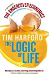 img - for The Logic of Life. Tim Harford book / textbook / text book
