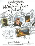 Women of Paris in Pictures: Paintings, Pastels, Prints and Drawings: Women in the collections of the Petit Palais (1845076249) by Blake, Quentin