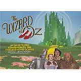 The Wizard of Oz: An Illustrated Companion to the Timeless Movie Classic