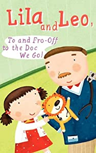 Download Lila and Leo, To and Fro-Off to the Doc We Go!