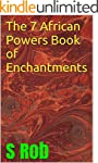 The 7 African Powers  Book of Enchant...