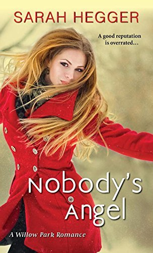 Sarah Hegger - Nobody's Angel (A Willow Park Romance)