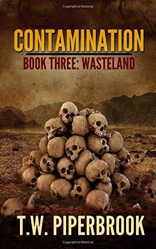 Contamination 3: Wasteland: Volume 3 (Contamination Post-Apocalyptic Zombie Series)