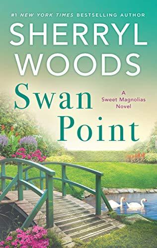 Swan Point (A Sweet Magnolias Novel) [Woods, Sherryl] (De Bolsillo)