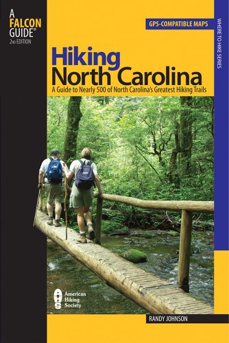 Hiking North Carolina, 2nd: A Guide to Nearly 500 of North Carolina's Greatest Hiking Trails (State Hiking Series)