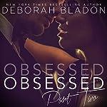 Obsessed - Part Two   Deborah Bladon
