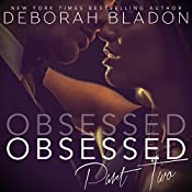 Obsessed - Part Two | Deborah Bladon