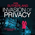 Invasion of Privacy: Deep Web Thriller, Book 1 Audiobook by Ian Sutherland Narrated by Matthew Lloyd Davies