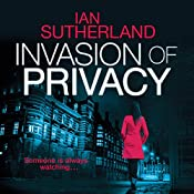 Invasion of Privacy: Deep Web Thriller, Book 1 | Ian Sutherland