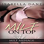 MILF Menage: MILF on Top: Naughty Older Woman Menage | Isabella Dane