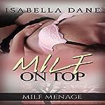 MILF Menage: MILF on Top: Naughty Older Woman Menage | Isabella Dane