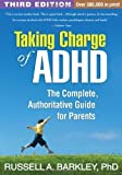 img - for Taking Charge of ADHD, Third Edition: The Complete, Authoritative Guide for Parents by Russell A. Barkley PhD ABPP ABCN (April 15 2013) book / textbook / text book