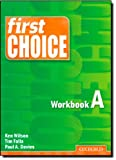 First Choice: Workbook A (0194302644) by Wilson, Ken
