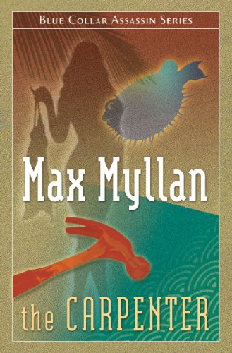 Book: The Carpenter (The Blue Collar Assassin Series) by Max Myllan