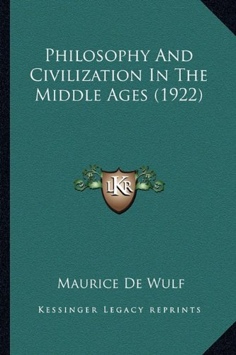 Philosophy and Civilization in the Middle Ages (1922)