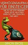 Image de Vermögensaufbau für Einsteiger: Wie du mit ETFs nebebei deine erste Millionen erreichst und finanziell Frei wirst (Börse, Investieren, ETFs, Indexf
