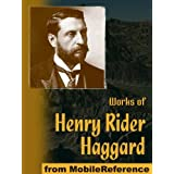 Works of Henry Rider Haggard. King Solomon's Mines, The People of the Mist, She, Cleopatra, The Virgin of the Sun, Allan Quatermain series, Morning Star, Ayesha series & more