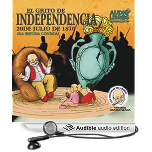 .com: El Grito De Independencia, 20 De Julio De 1810 (Texto Completo