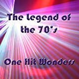 The Legend Of The 70s - One Hit Wonders