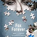 Fox Forever: The Jenna Fox Chronicles, Book 3 Audiobook by Mary E. Pearson Narrated by Matthew Brown