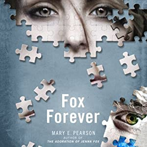 Fox Forever: The Jenna Fox Chronicles, Book 3 | [Mary E. Pearson]