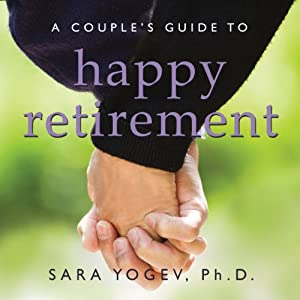 A Couple's Guide to Happy Retirement Audiobook