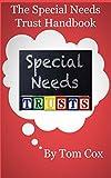 The California Special Needs Trust Handbook: How to Create a Special Needs Trust in California