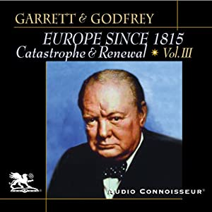 Europe Since 1815, Volume 3: Catastrophe and Renewal | [Mitchell Garrett, James Godfrey]