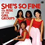 She'S So Fine - The Rise Of The Girls...
