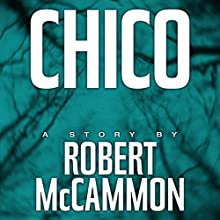 Chico (       UNABRIDGED) by Robert McCammon Narrated by Bronson Pinchot
