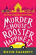 Murder At The House Of Rooster Happiness (an Ethical Chiang Mai Detective Agency Novel)