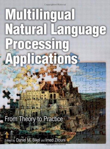 Multilingual Natural Language Processing Applications: From Theory To Practice (Ibm Press)