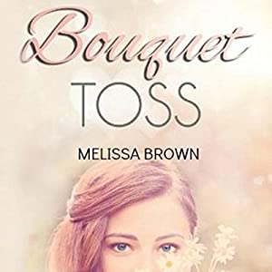 Bouquet Toss Audiobook
