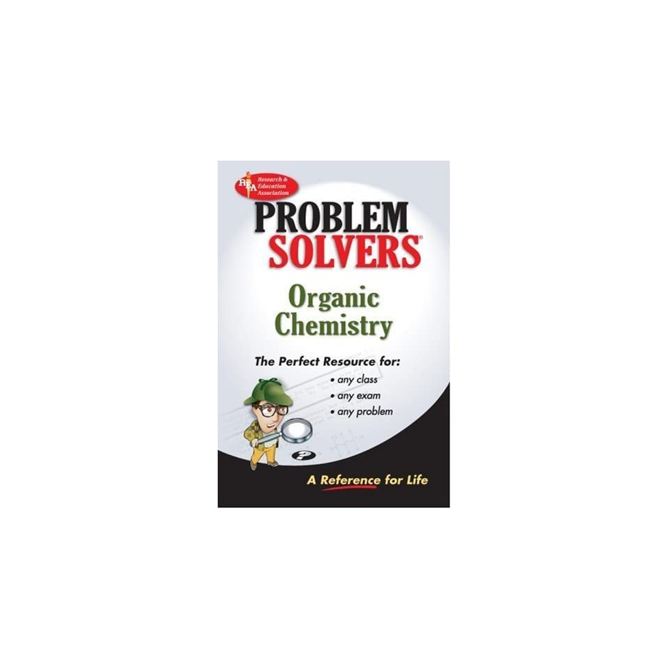 organic chemistry problem solver problem solvers solution on organic chemistry problem solver problem solvers solution
