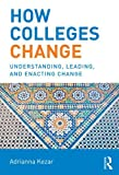 img - for How Colleges Change: Understanding, Leading, and Enacting Change book / textbook / text book