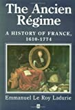 The Ancien Regime: A History of France, 1610 - 1774 (0631211969) by Le Roy Ladurie, Emmanuel