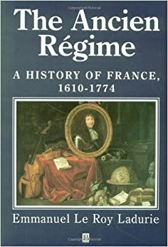 a history of the old regime in france The old regime, the institutions that existed in france and europe before 1789,  exhibited features of both the medieval and early modern.