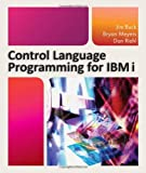 Jim Buck Control Language Programming for IBM I