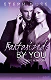Fantasized by You (Love in the City Book 2)