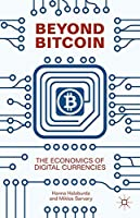 Beyond Bitcoin: The Economics of Digital Currencies Front Cover