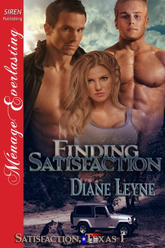 Finding Satisfaction [Satisfaction, Texas 1] (Siren Publishing Menage Everlasting)