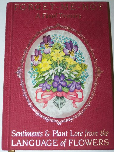 Forget-Me-Not: A Floral Treasury Sentiments and Plant Lore from the Language of Flowers