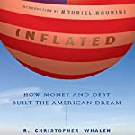 Inflated: How Money and Debt Built the American Dream   R. Christopher Whalen