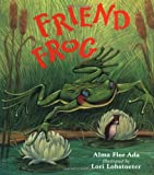 Friend Frog (0152015221) by Ada, Alma Flor